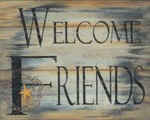 """Welcome Friends"" Picture"