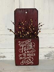 Let Your Faith Be Bigger Than Your Fear Primitive Wood Box Arrangement -Shelf sitter/ Wall hanger
