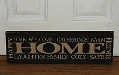 HOME Love Welcome Gatherings Warm Friends Happy Laughter Family Cozy Safe Primitive Wood Sign