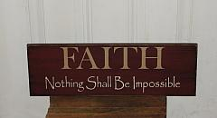 FAITH Nothing Shall Be Impossible Primitive Wood Sign