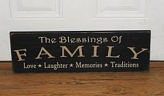 The Blessings of Family - Love - Laughter - Memories - Traditions Primitive Wood Sign
