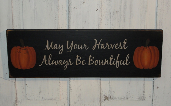 May Your Harvest Always Be Bountiful Primitive Wood Sign