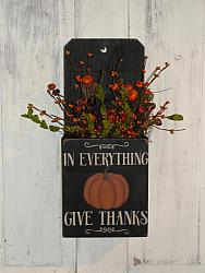 In Everything Give Thanks Primitive Fall Wood Box Arrangement -Shelf sitter/ Wall hanger
