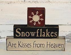 Snowflakes are Kisses From Heaven Primitive Stacking Blocks