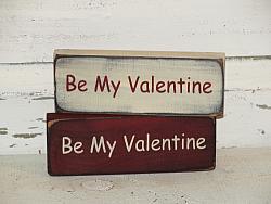 Be My Valentine Primitive Wood Sign / Shelf Sitter