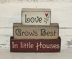 Love Grows Best In Little Houses Primitive Wood Stacking Blocks