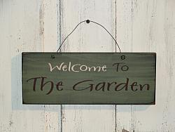 Welcome To Our Garden Primitive Sign