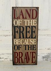 Land of the Free Because of the Brave Patriotic Americana Primitive Wood Sign