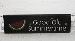 Good Ole Summertime Primitive Wood Sign / Shelf Sitter