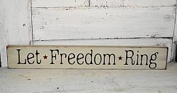 Let Freedom Ring Primitive Wood Sign