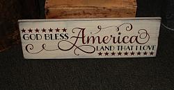 God Bless American Land That I Love Primitive Wood Sign