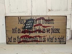 May We Think Of Freedom Primitive Americana Wood Sign