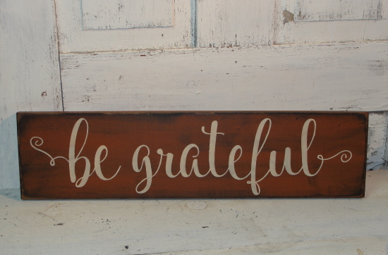 Be Grateful Primitive Wood Sign