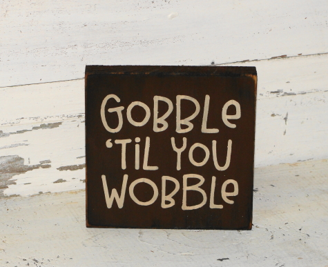 Gobble 'til You Wobble Primitive Block Sitter