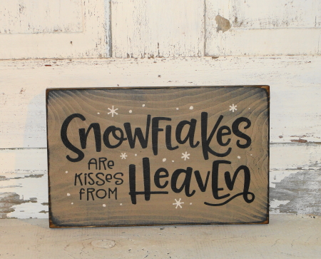 Snowflakes Are Kisses From Heaven Primitive Wood Sign