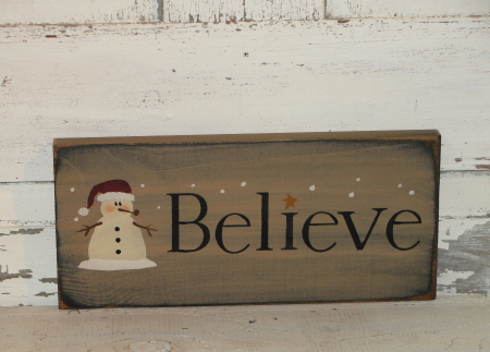 Believe With Snowman with Santa Hat Primitive Wood Sign