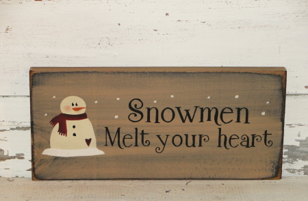 Snowmen Melt Your Heart Primitive Wood Sign