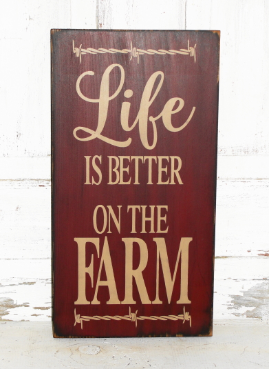Life Is Better On The Farm Primitive Wood Sign