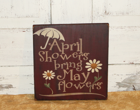 April Showers Bring May Flowers Primitive Spring Wood Sign-Colors optional
