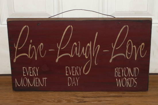 Live Every Moment-Laugh Everyday-Love Beyond Words Primitive Wood Sign