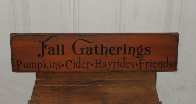 FALL GATHERINGS Pumpkins Cider Hayrides Friends Primitive Wood Sign