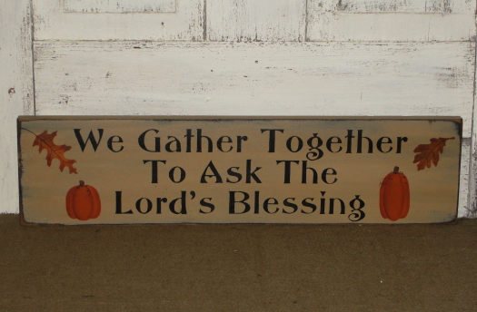 We Gather Together To Ask The Lord's Blessing Primitive Wood Fall Sign