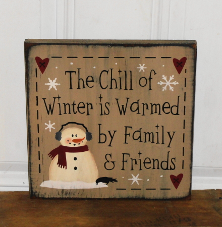 The Chill of Winter is Warmed By Family and Friends Primitive Wood Sign