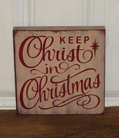 Keep Christ in Christmas Primitive Wood Sign