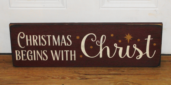 Christmas Begins With Christ Primitive Wood Sign