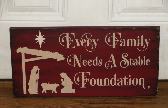 Every Family Needs a Stable Foundation Primitive Wood Sign