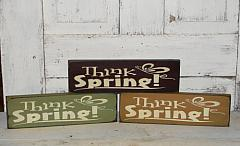 Think Spring Primitive Wood Sign / Shelf Sitter