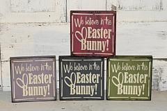 We Believe In The Easter Bunny Primitive Wood Sign-Shelf Sitter/Peg Hanger