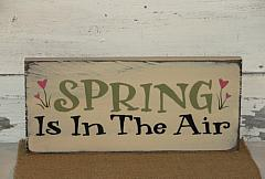 Spring Is In The Air Primitive Wood Sign / Shelf sitter