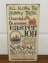All Along The Bunny Trail-Chocolate Bunnies-Easter Joy-Jelly Beans-Spring Blossoms-Colored Eggs Handmade Primitive Wood Typography Sign