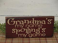 Grandma's My Name Spoiling's My Game Primitive Wood Sign