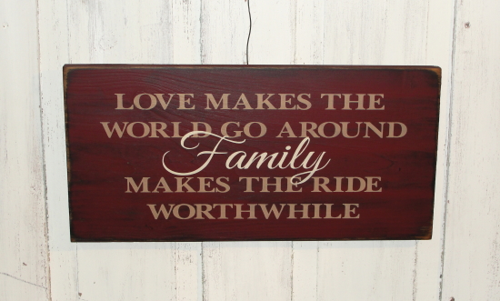 Love Makes the World Go Around - Family Makes The Ride Worth While Primitive Wood Sign