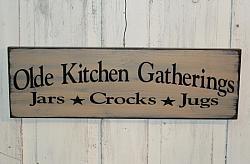 Olde Kitchen Gatherings - Jars - Crocks - Jugs Primitive Wood Sign