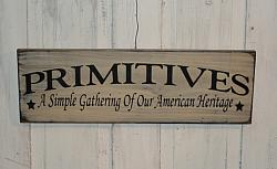 Primitives - A Simple Gathering of our American Heritage Primitive Wood Sign